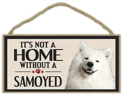 Wood Sign: It's Not A Home Without A SAMOYED | Dogs, Gifts, Decorations