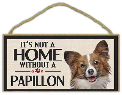 Wood Sign: It's Not A Home Without A PAPILLON | Dogs, Gifts, Decorations