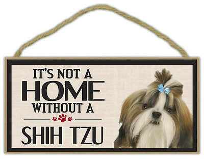 Wood Sign: It's Not A Home Without A SHIH TZU | Dogs, Gifts, Decorations