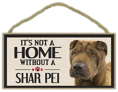 Wood Sign: It's Not A Home Without A SHAR PEI | Dogs, Gifts, Decorations