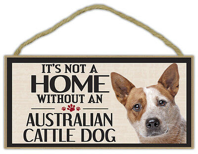 Wood Sign: It's Not A Home Without An AUSTRALIAN CATTLE DOG | Dogs, Gifts