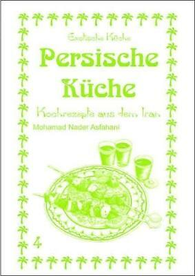 Persische Küche - Mohamad Nader Asfahani - 9783927459939