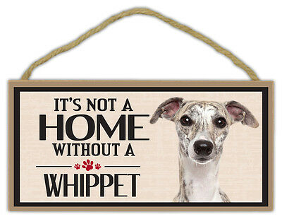 Wood Sign: It's Not A Home Without A WHIPPET | Dogs, Gifts