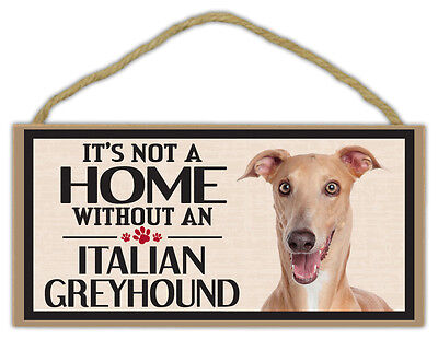 Wood Sign: It's Not A Home Without An ITALIAN GREYHOUND (Grey Hound, Gray)