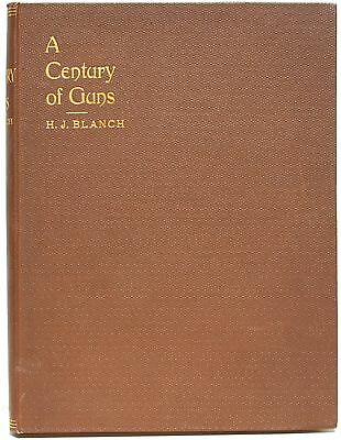 A Century of Guns ~ The Leading Types of Sporting & Military Small Arms 1909