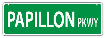 Plastic Street Signs: PAPILLON PARKWAY  | Dogs, Gifts, Decorations