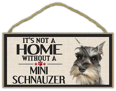 Wood Sign: It's Not A Home Without A MINI SCHNAUZER | Dogs, Gifts, Decorations