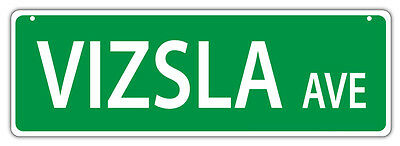 Plastic Street Signs: VIZSLA AVENUE | Dogs, Gifts, Decorations
