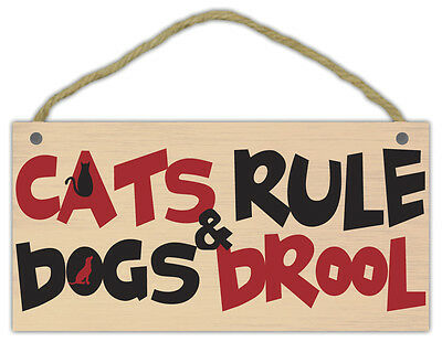 Wooden Decorative Pet Sign: Cats Rule & Dogs Drool | Cats, Gifts, Decorations