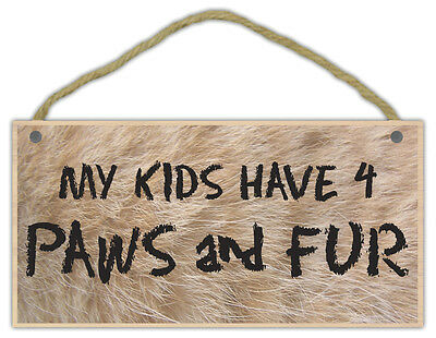 Wooden Decorative Pet Sign: My Kids Have 4 Paws and Fur   Dogs, Cats, Gifts