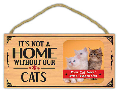 Wood Decorative Pet Sign: It's Not A Home Without Our Cats (Picture Frame)