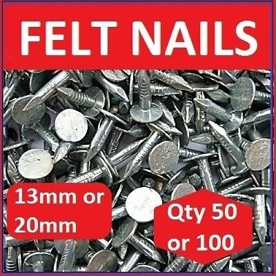 Qty 100 or 50     13mm or 20mm  GALVANISED CLOUT FELT NAILS