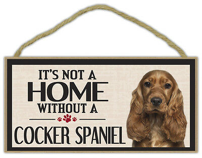 Wood Sign: It's Not A Home Without A COCKER SPANIEL | Dogs, Gifts, Decorations