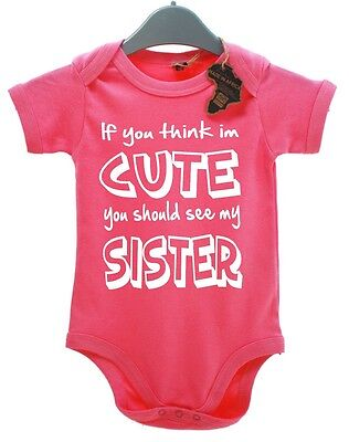If You Think Im Cute Should See My Sister BabyGrow Unisex Funny Birthday Vest