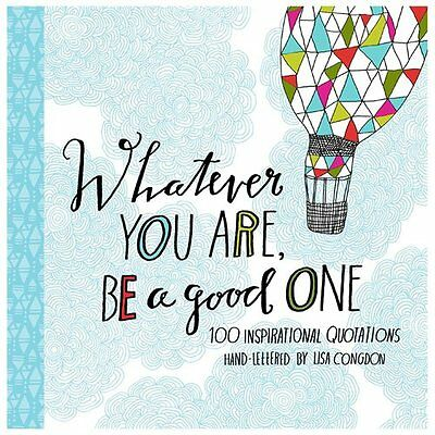 Whatever You Are, Be a Good One - Congdon, Lisa (ILT)/ Hewitt, Kristen (CON)