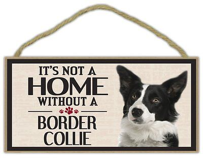 Wood Sign: It's Not A Home Without A BORDER COLLIE | Dogs, Gifts, Decorations