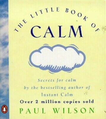The Little Book Of Calm by Wilson, Paul Paperback Book The Cheap Fast Free Post