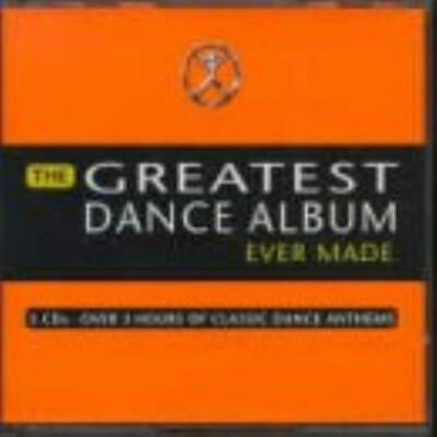 Various Artists : The Greatest Dance Album Ever Made CD