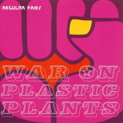 Regular Fries : War on Plastic Plants CD Highly Rated eBay Seller, Great Prices