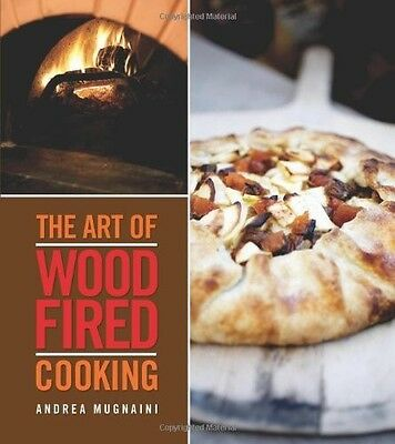 The Art of Wood-Fired Cooking by Andrea Mugnaini (Paperback)