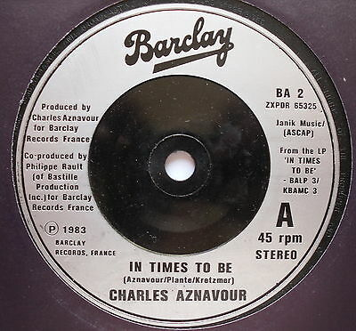 """CHARLES AZNAVOUR - In Times To Be - Excellent Condition 7"""" Single Barclay BA 2"""