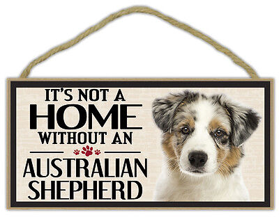 Wood Sign: It's Not A Home Without An AUSTRALIAN SHEPHERD (AUSSIE) | Dogs, Gifts