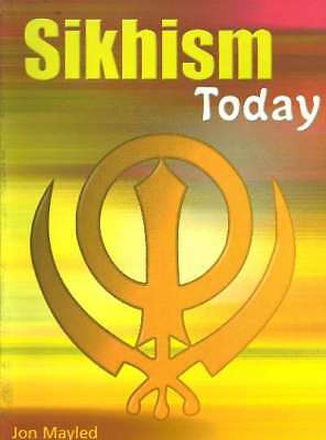 Religions today: Sikhism, New, Mayled, Jon Book