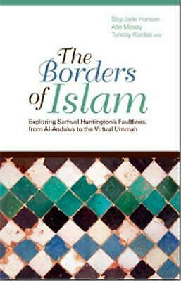 The Borders of Islam: Exploring Samuel Huntingdon's Faultlines, from Al-Andalus