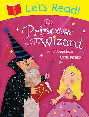 Let's Read! The Princess and the Wizard, Donaldson, Julia, New Book