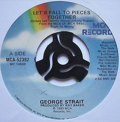 """GEORGE STRAIT - Let's Fall To Pieces Together - Ex Con 7"""" Single MCA-55392"""