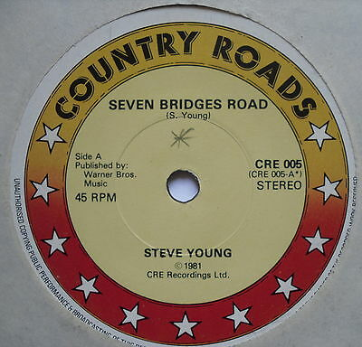 "STEVE YOUNG - Seven Bridges Road - Excellent Con 7"" Single Country Roads CRE 005"