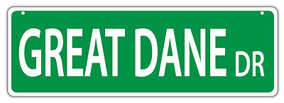Plastic Street Signs: GREAT DANE DRIVE | Dogs, Gifts, Decorations