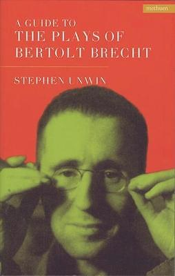 A Guide to the Plays of Bertolt Brecht - Stephen Unwin - 9780413774163 PORTOFREI