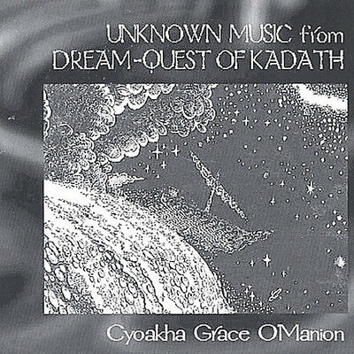 Unknown Music From Dream Quest Of Kadath - Cyoakha Grace O'Manion (2005, CD New)
