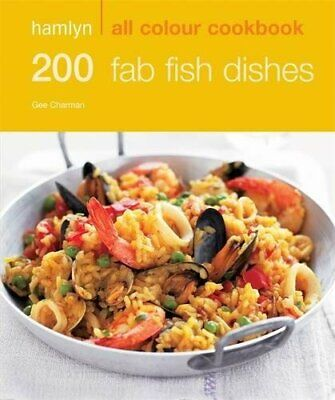 200 Fab Fish Dishes: Hamlyn All Colour Cookbook (Ha... by Charman, Gee Paperback