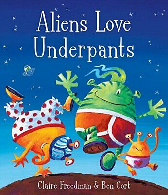 Aliens Love Underpants! by Freedman, Claire Paperback Book The Cheap Fast Free