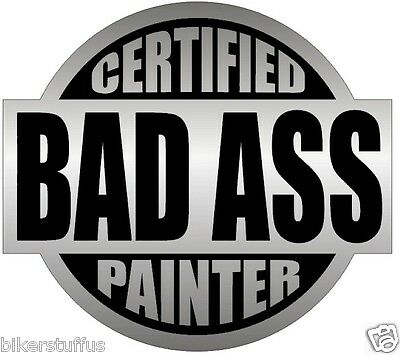 Certified Bad A$$ Painter (Lot Of 3) Sticker Black On Grey Hard Hat Sticker