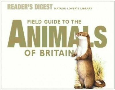 Field Guide to the Animals of Britain (Nature Lov... by Reader's Digest Hardback