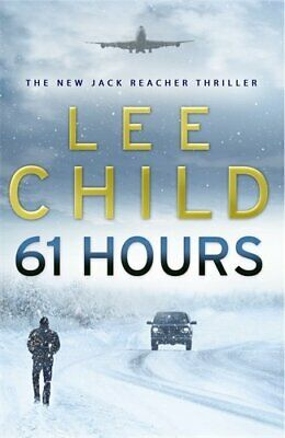 61 Hours: (Jack Reacher 14) by Child, Lee Hardback Book The Cheap Fast Free Post