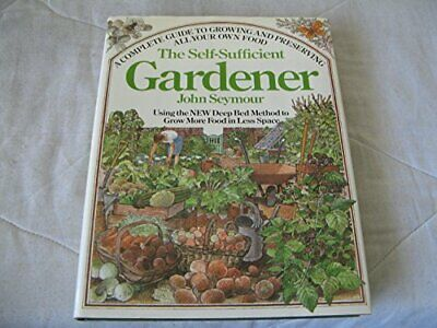 Self-Sufficient Gardener by Seymour, John Hardback Book The Cheap Fast Free Post