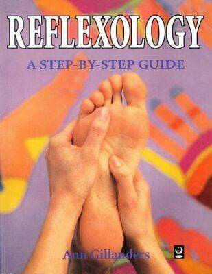 Reflexology: A Step-by-step Guide by Gillanders, The Gaia Reflexology  Paperback