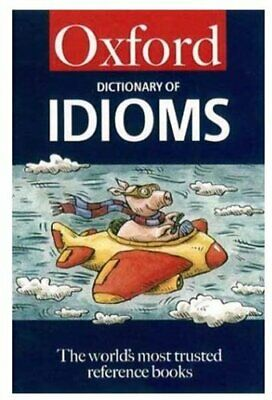 The Oxford Dictionary of Idioms (5,000 Idioms) (Oxford Paperback Re... Paperback