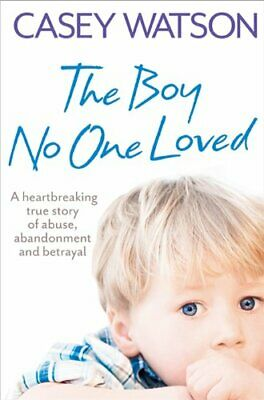 The Boy No One Loved by Watson, Casey Book The Cheap Fast Free Post
