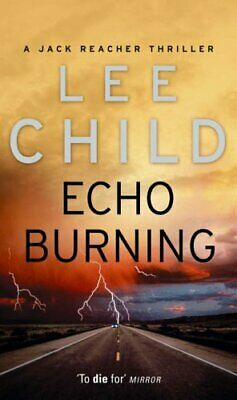 Echo Burning: (Jack Reacher 5) by Child, Lee Book The Cheap Fast Free Post