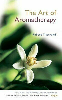 The Art Of Aromatherapy by Tisserand, Robert Paperback Book The Cheap Fast Free