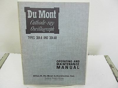 Dumont 304-A, 304-AR Cathode-ray Oscillograph Operating & Maintenance Manual