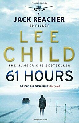 61 Hours: (Jack Reacher 14) by Child, Lee Paperback Book The Cheap Fast Free