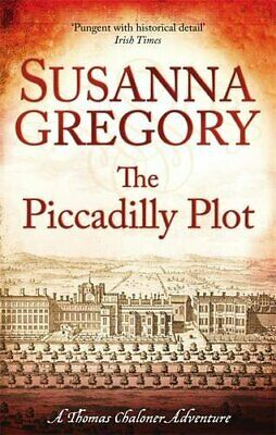 The Piccadilly Plot: 7 (Adventures of Thomas Chaloner) by Gregory, Susanna Book