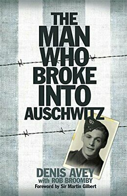 The Man Who Broke into Auschwitz by Broomby, Rob Hardback Book The Cheap Fast