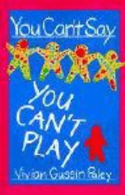 You Can't Say You Can't Play by Paley, Vivian Gussin
